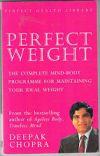 Perfect Weight by Deepak Chopra