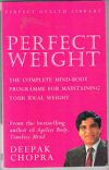 Perfect Weight by Deepak Chopra